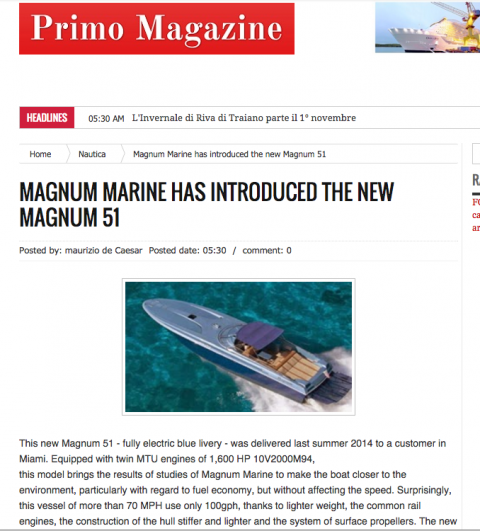 Magnum Marine was recently featured in Primo Magazine! Read more below for more information on the extravagant Magnum 51!